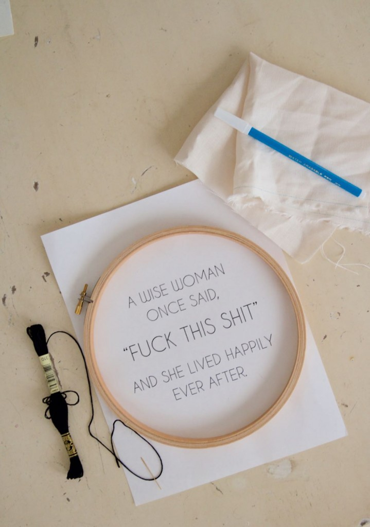 a wise woman once said fuck this shit and she lived happily every after embroidery kit