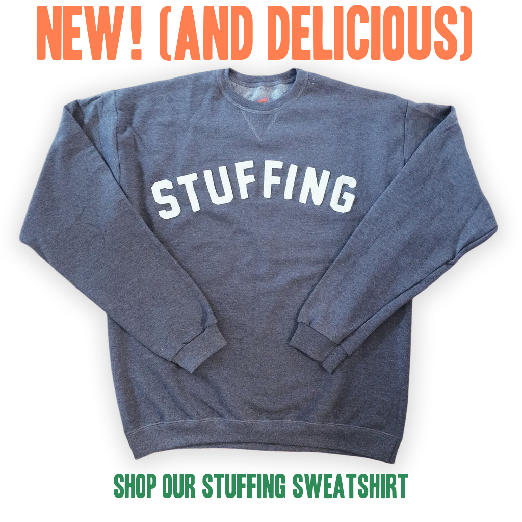 "A Holiday ""Stuffing"" Sweatshirt for sale on glam 